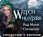 Охотники на ведьм. Обряд полнолуния. Коллекционное издание