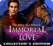 Бессмертная любовь 2. Плата за чудо. Коллекционное издание