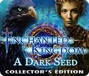 Зачарованное королевство. Темное семя. Коллекционное издание