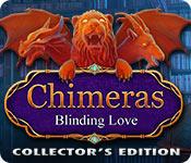 Химеры 6. Слепящая любовь. Коллекционное издание